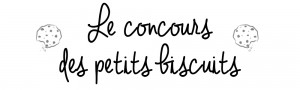 Concours des petits biscuits